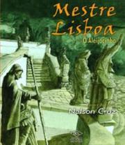 Mestre Lisboa - O Aleijadinho - Dcl -