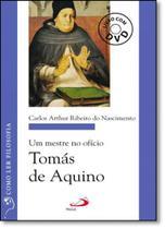 Mestre no Ofício, Um: Tomás de Aquino - Coleção Como Ler Filosofia - Livro Com Dvd - Paulus