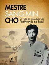 Mestre sang min cho - Prata Editora
