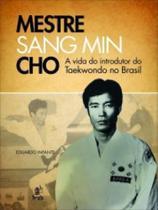 Mestre Sang Min Cho - Prata - Prata Editora E Distribuidora Ltda