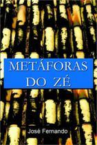 Metaforas do ze - Scortecci Editora -