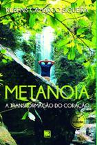 Metanoia A Transformação do Coração - Scortecci Editora