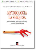 Metodologia da Pesquisa: Abordagem Teórico Prática - Coleção Magistério: Formação e Trabalho Pedagógico - Papirus