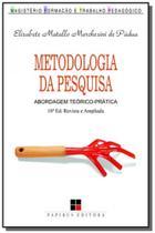 Metodologia da pesquisa: abordagem teorico pratica - Papirus