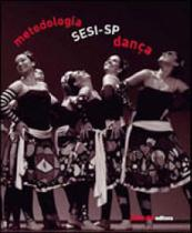 Metodologia sesi-sp dança - Sesi - Sp Editora