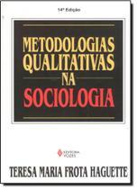Metodologias Qualitativas na Sociologia - Vozes