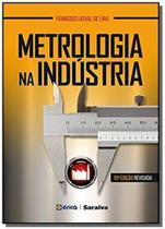 METROLOGIA NA INDUSTRIA - 10a ED - Editora erica ltda