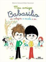 Meu amigo Babasílio - os colegas, a escola e eu - Editora Melhoramentos