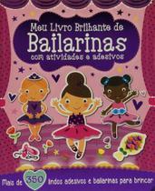 Meu Livro Brilhante: De Bailarinas com Atividades e Adesivos - Girassol