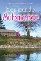 Meu mundo submerso - Scortecci Editora -