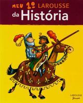 Meu Primeiro Larousse da História -