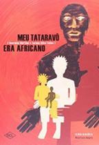 Meu tataravo era africano - Dcl -