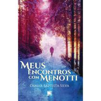 Meus encontros com Menotti - Scortecci Editora -