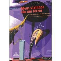 Meus Vizinhos São Um Terror - 2ª Ed. 2012 - Col. Pé Ante Pé - Positivo / didáticos