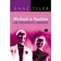 Michael e Pauline : Um Casamento Amador - Arx