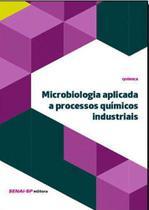 Microbiologia aplicada a processos quimicos industriais - Senai - sp