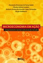 Microeconomia Em Ação: Comportamento Racional e Estruturas De Mercado - Evora