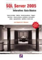 Microsoft Sql Server 2005 Express Edition - Interativo: Guia Básico - Erica -