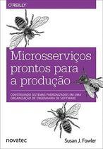 Microsserviços prontos para a produção - Novatec Editora