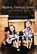 Migalhas, Farelos e Quirelas - Scortecci editora -