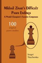 Mikhail Zinars Difficult Pawn Endings - Elk And Ruby Publishing House -