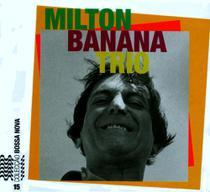 Milton Banana Trio - Col. Bossa Nova + CD - Vol. 15 - Paisagem -