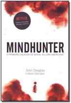 Mindhunter: O primeiro caçador de serial killers americano - Intrinseca