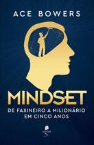 Mindset: de faxineiro a milionário em cinco anos - Auster -