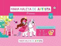 Minha Maleta de Artista - Princesas - Vergara E Riba - Carapicuiba
