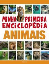 Minha primeira enciclopedia animais - Lafonte