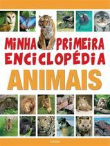 Minha primeira enciclopedia - animais - Lafonte -