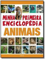 Minha primeira enciclopedia animais - lafonte -