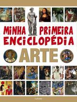 Minha primeira enciclopedia arte - Lafonte