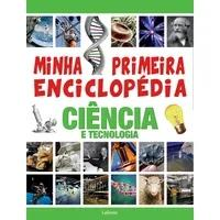 Minha Primeira Enciclopedia Ciencia E Tecnologia - Lafonte