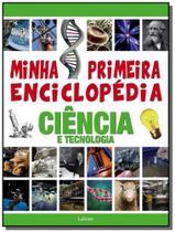 Minha primeira enciclopedia ciencia e tecnologia - lafonte -