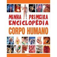 Minha Primeira Enciclopedia Corpo Humano - Lafonte