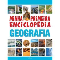 Minha primeira enciclopédia geografia - Lafonte