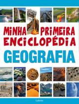 Minha primeira enciclopedia - geografia - Lafonte