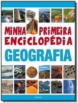 Minha primeira enciclopedia geografia - lafonte -