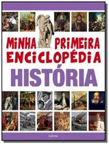 Minha primeira enciclopedia historia - lafonte -