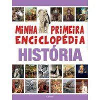 Minha Primeira Enciclopedia Historia - Lafonte