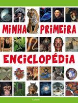 Minha primeira enciclopedia - Lafonte
