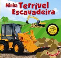 Minha terrivel escavadeira - Ediouro -