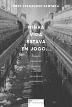 Minha vida estava em jogo: Paisagem testemunhal de escuta e voz nua em audiência socioeducativa - Editora d'plácido -
