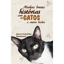 Minhas breves histórias com os gatos e outros bichos - Scortecci Editora -