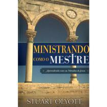 Ministrando Como Mestre - Stuart Olyott - Fiel -