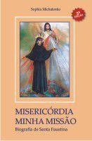 Misericórdia Minha Missão - Sophia Michalenko - Armazem