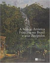 Missao artistica francesa no brasil e seus discip - Pinakotheke