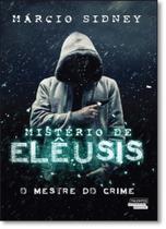Mistérios de Elêusis: O Mestre do Crime - Novos Talentos - Novo Seculo -