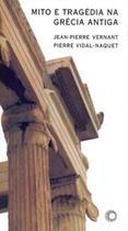 Mito e Tragédia na Grécia Antiga - 02Ed/11 - Perspectiva